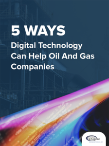 5 Ways Digital Technology Can Help Oil and Gas Companies