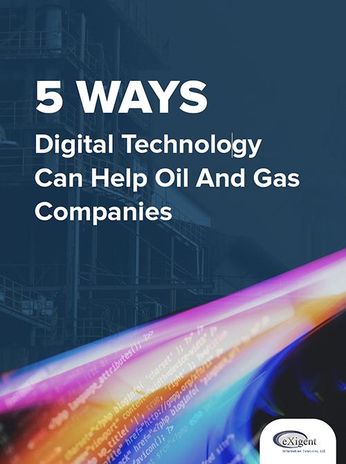 5 Ways Digital Technology Can Help Oil & Gad